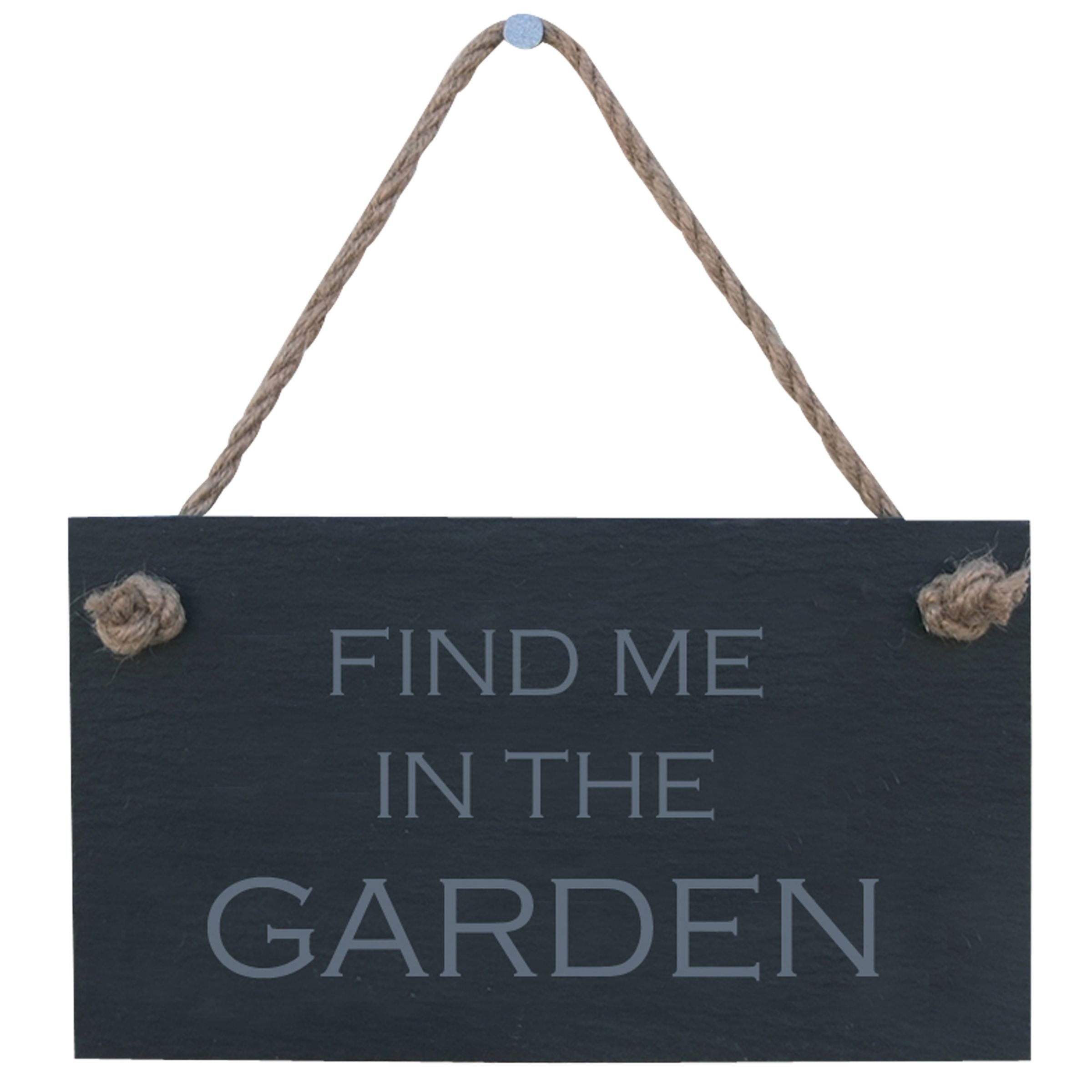 'find me in the garden' sign